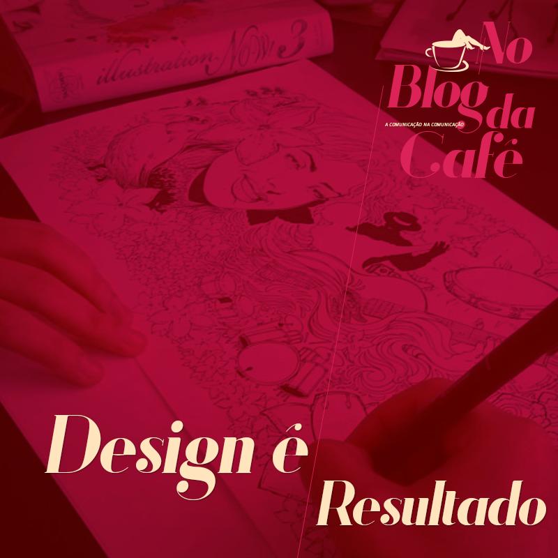 Design é resultado!