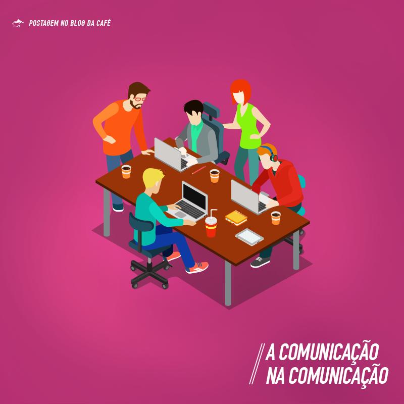 A Comunicação na Comunicação.
