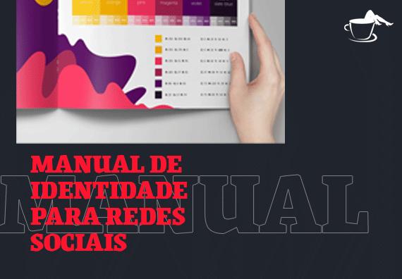 A IMPORTÂNCIA DE UM MANUAL DE IDENTIDADE PARA REDES SOCIAIS.
